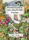 Practical Guide To Australian Orchid Growing